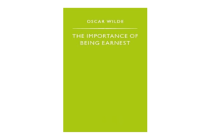 The Importance of Being Earnest by Oscar Wilde (FP Classics)