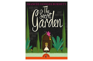 The Secret Garden by Frances Hodgson Burnett (Published by Puffin)