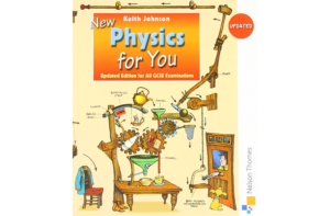 New Physics for You -Updated Edition for All GCSE Examinations, by Keith Johnson (Published by: Nelson Thomes)